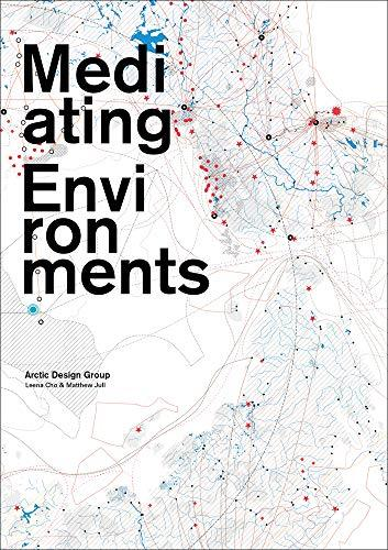 Mediating Environments: Fundamental and Radical Environmental Conditions in the Arctic