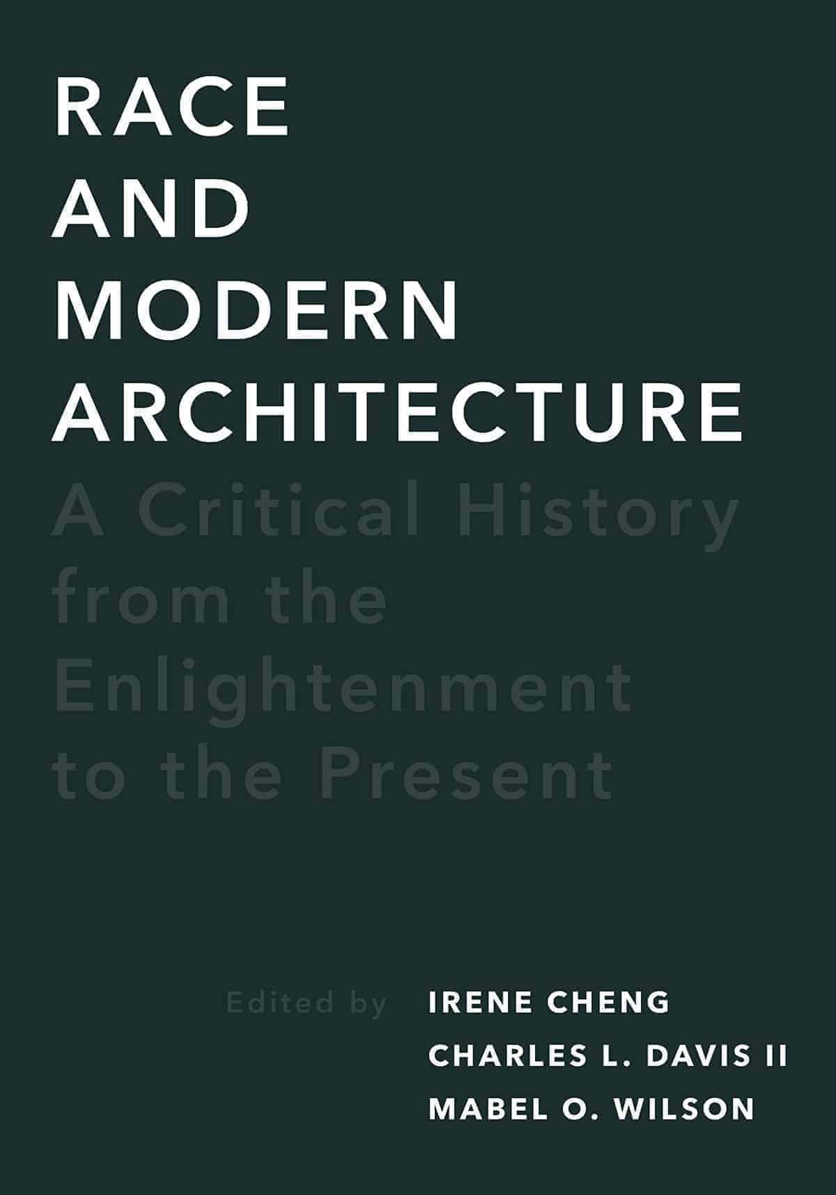 Race and Modern Architecture: A Critical History from the Enlightenment to the Present