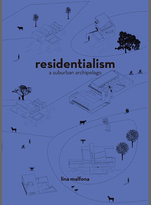 Residentialism - A Suburban Archipelago